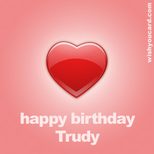 happy birthday Trudy heart card