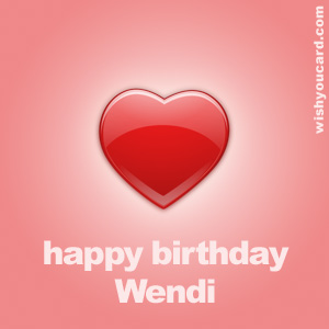 happy birthday Wendi heart card