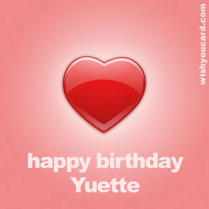 happy birthday Yuette heart card