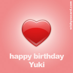 happy birthday Yuki heart card