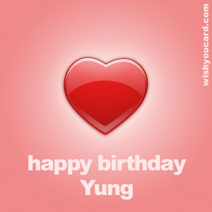 happy birthday Yung heart card