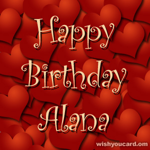 happy birthday Alana hearts card