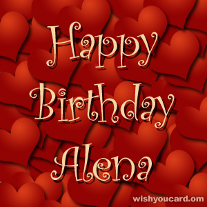 happy birthday Alena hearts card