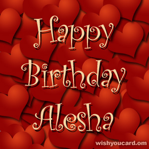 happy birthday Alesha hearts card