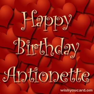 happy birthday Antionette hearts card