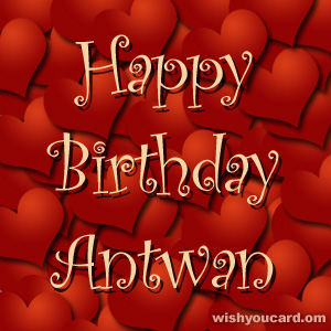 happy birthday Antwan hearts card