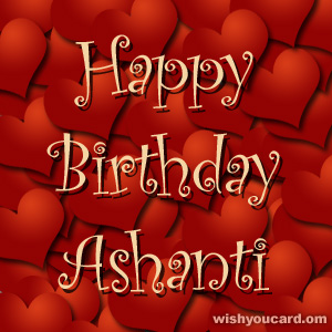 happy birthday Ashanti hearts card