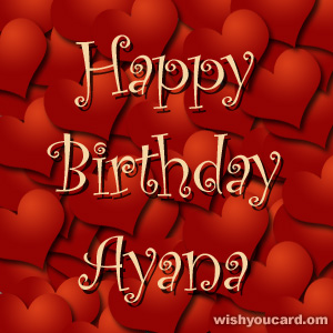 happy birthday Ayana hearts card
