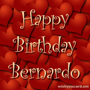 happy birthday Bernardo hearts card