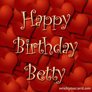 happy birthday Betty hearts card