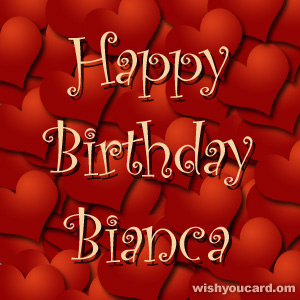 happy birthday Bianca hearts card
