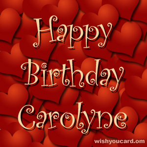 happy birthday Carolyne hearts card