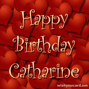 happy birthday Catharine hearts card