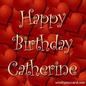 happy birthday Catherine hearts card