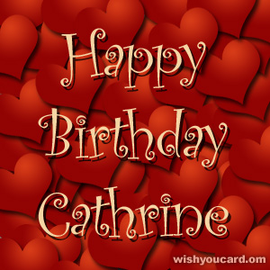 happy birthday Cathrine hearts card