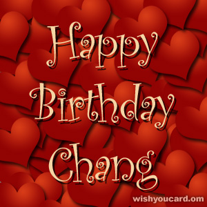 happy birthday Chang hearts card