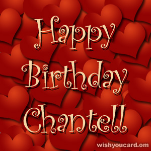 happy birthday Chantell hearts card