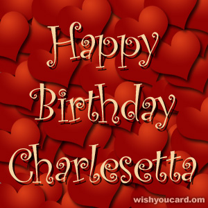 happy birthday Charlesetta hearts card