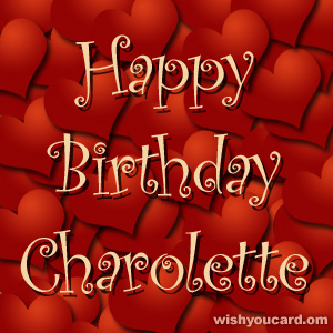 happy birthday Charolette hearts card