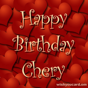 happy birthday Chery hearts card