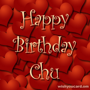 happy birthday Chu hearts card