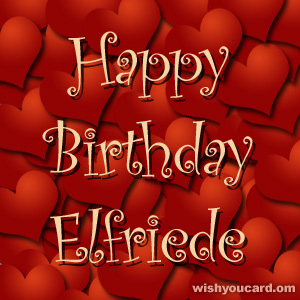 happy birthday Elfriede hearts card