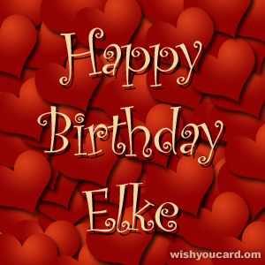 happy birthday Elke hearts card