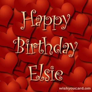 happy birthday Elsie hearts card