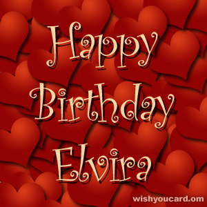 happy birthday Elvira hearts card