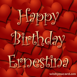 happy birthday Ernestina hearts card