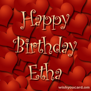 happy birthday Etha hearts card