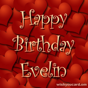 happy birthday Evelin hearts card