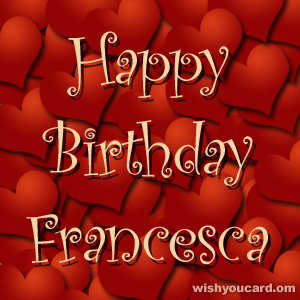 happy birthday Francesca hearts card