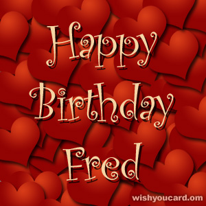 happy birthday Fred hearts card