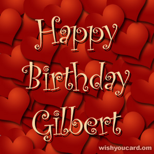 happy birthday Gilbert hearts card