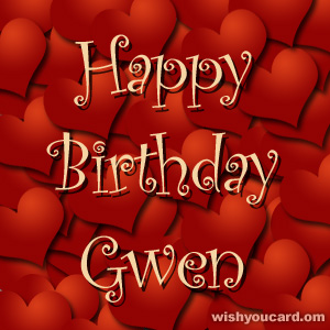 happy birthday Gwen hearts card