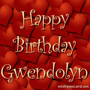 happy birthday Gwendolyn hearts card