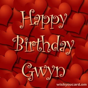 happy birthday Gwyn hearts card