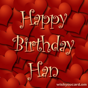 happy birthday Han hearts card