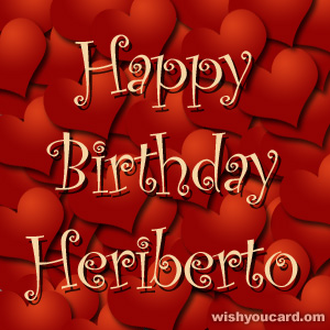 happy birthday Heriberto hearts card