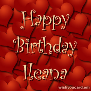 happy birthday Ileana hearts card