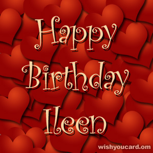 happy birthday Ileen hearts card