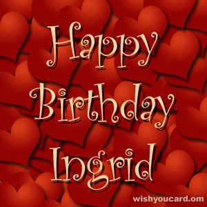 happy birthday Ingrid hearts card