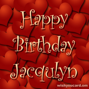 happy birthday Jacqulyn hearts card