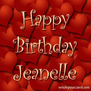 happy birthday Jeanelle hearts card