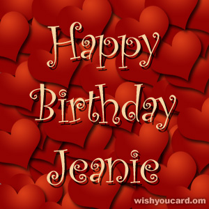happy birthday Jeanie hearts card