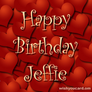 happy birthday Jeffie hearts card