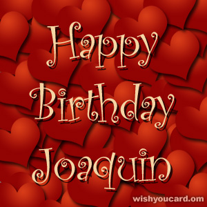 happy birthday Joaquin hearts card