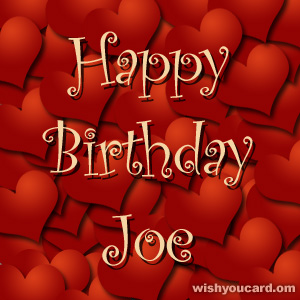 happy birthday Joe hearts card