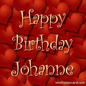 happy birthday Johanne hearts card